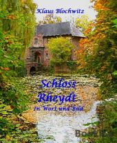 Schloss Rheydt: In Wort und Bild