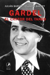 Gardel: El cantor del tango