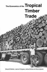 The Economics Of The Tropical Timber Trade Book PDF
