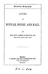 Lives of Bunyan, Henry, and Hall