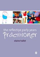The Reflective Early Years Practitioner PDF