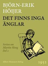 Det finns inga änglar: Andra boken om Martin