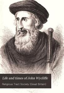 Life and Times of John Wycliffe PDF
