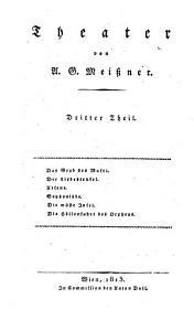 Theater   Dritter Theil   Das Grab des Mufti  Der Liebesteufel  Arsene  Sophonisbe  Die w  ste Insel  Die H  llenfahrt des Orpheus PDF