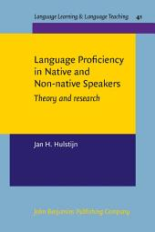 Language Proficiency in Native and Non-native Speakers: Theory and research