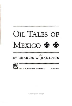 Early Day Oil Tales of Mexico