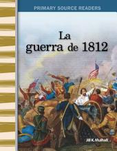 La guerra de 1812 (The War of 1812)
