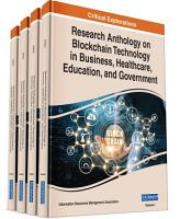 Research Anthology on Blockchain Technology in Business  Healthcare  Education  and Government PDF