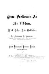 Hans Breitmann as an Uhlan, with Other New Ballads