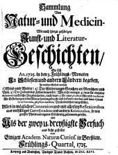 Sammlung von Natur- und Medicin- wie auch hierzu gehörigen Kunst- und Literatur-Geschichten so sich von 1717-26 in Schlesien und anderen Orten begeben ... und als Versuch ans Licht gestellet: Band 32