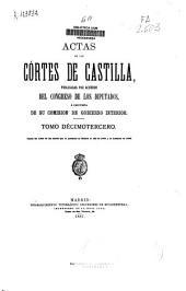 Actas de las Cortes de Castilla: Siguen las Actas de las Cortes que se juntaron en Madrid el año de 1592 y se acabaron en 1598. T. XIII, Volumen 13