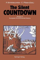 The Silent COUNTDOWN: Essays in European Environmental History