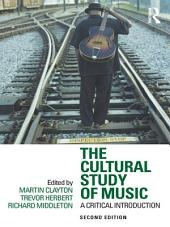 The Cultural Study of Music: A Critical Introduction, Edition 2