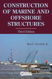 Construction of Marine and Offshore Structures, Third Edition: Edition 3
