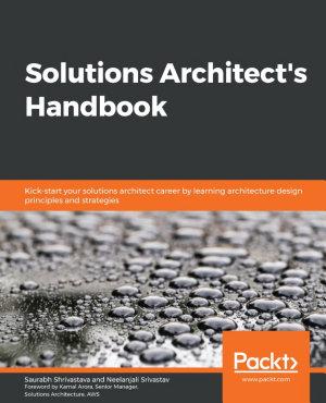 Solutions Architect s Handbook
