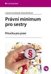 Právní minimum pro sestry: Příručka pro praxi