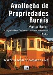 Avaliação de propriedades rurais: Manual básico: a engenharia de avaliações rurais aplicada às fazendas