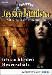 Jessica Bannister - Folge 038: Ich suchte den Hexenschatz