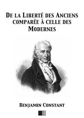 De la liberté des anciencs comparée à celle des modernes