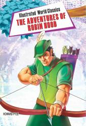 The Adventures of Robin Hood: Illustrated World Classics