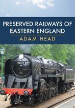 Preserved Railways of Eastern England PDF