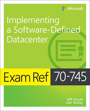 Exam Ref 70 745 Implementing a Software Defined DataCenter PDF