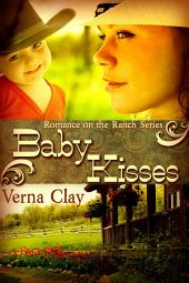 Baby Kisses: Book 3 of Romance on the Ranch Series