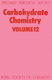 Carbohydrate Chemistry: Volume 12