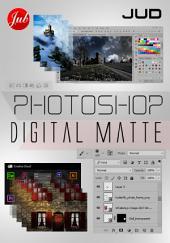Photoshop Digital Matte: Membuat Matte Digital Menggunakan Photoshop