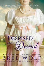 Despised & Desired: The Marquess' Passionate Wife
