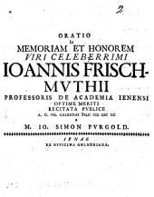 Oratio in memoriam Jo. Frischmuthi