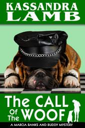 The Call of the Woof: A Marcia Banks and Buddy Mystery