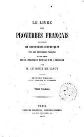 Le livre des proverbes français precédé de recherches historiques sur les proverbes français et leur emploi dans la littérature du Moyen age et de la Renaissance: 1, Volume2