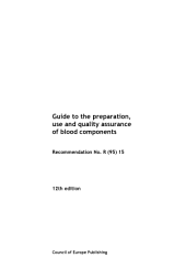 Guide to the Preparation, Use and Quality Assurance of Blood Components: Recommendation No. R (95) 15