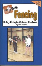 Youth Fencing Drills, Strategies & Games Handbook