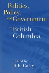 Politics, Policy, and Government in British Columbia