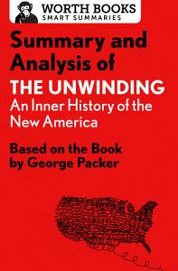 Summary and Analysis of The Unwinding  An Inner History of the New America PDF