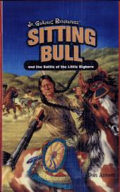 Sitting Bull and the Battle of the Little Bighorn