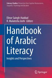 Handbook of Arabic Literacy: Insights and Perspectives