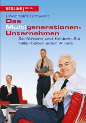 Das Multigenerationen-Unternehmen: So fördern und fordern Sie Mitarbeiter jeden Alters