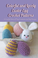 Colorful and Lovely Easter Egg Crochet Patterns PDF