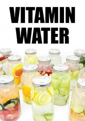 Vitamin Water: 24 Super Simple Recipes For Homemade Vitamin Water