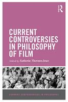 Current Controversies in Philosophy of Film PDF
