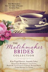 The Matchmaker Brides Collection: Nine Matchmakers Have the Tables of Romance Turned on Them
