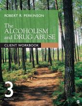 The Alcoholism and Drug Abuse Client Workbook: Edition 3
