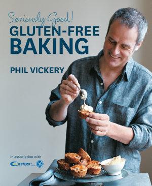 Seriously Good  Gluten Free Baking