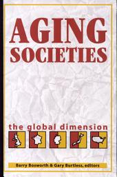 Aging Societies: The Global Dimension