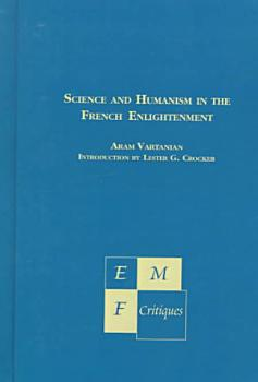 Science and Humanism in the French Enlightenment PDF