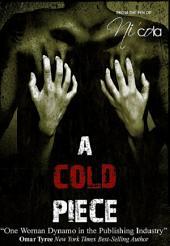 A Cold Piece