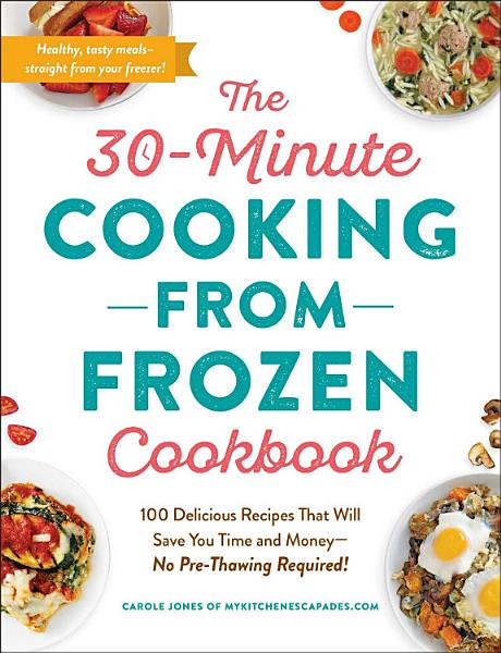 Download The 30 Minute Cooking from Frozen Cookbook Book